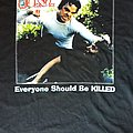 ANAL CUNT - Everyone Should Be Killed TShirt or Longsleeve