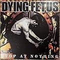 Dying Fetus - Tape / Vinyl / CD / Recording etc - Dying Fetus - Stop At Nothing Vinyl