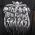 Feed her to the sharks t-shirt