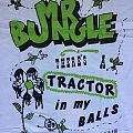 Mr. Bungle - Theres A Tractor In My Balls Again (Green Version) TShirt or Longsleeve