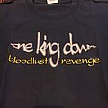 One king down bloodlust revenge TShirt or Longsleeve