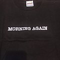 Morning Again - TShirt or Longsleeve - Morning again as tradition..