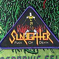 """Slaughter (Can) - Patch - Slaughter """"Fuck off Death""""."""