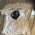 The Mob - TShirt or Longsleeve - The Mob shirt