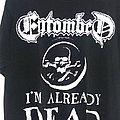 Entombed - TShirt or Longsleeve - I'm Already Dead
