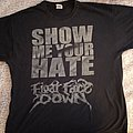 """Float Face Down - TShirt or Longsleeve - Float Face Down """"Show Me Your Hate"""" shirt"""