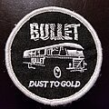 """Bullet - Patch - Bullet """"Dust To Gold"""" Patch."""