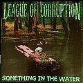 "League Of Corruption - Tape / Vinyl / CD / Recording etc - League Of Corruption ""Something In The Water"" CD."