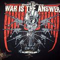 TShirt or Longsleeve - War is the Answer Tour Shirt