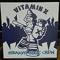 "Vitamin X- Straight edge crew 7"""