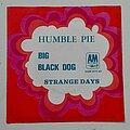 "Humble Pie - Tape / Vinyl / CD / Recording etc - Humble Pie- Big black dog/ Strange days 7"""