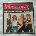 """Warlock - Tape / Vinyl / CD / Recording etc - Warlock- Without you/ Burning the witches 7"""""""