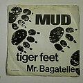 "Mud - Tape / Vinyl / CD / Recording etc - Mud- Tiger feet/ Mr. Bagatelle 7"""