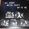All Night Metal Party 84 to 85 Tape / Vinyl / CD / Recording etc