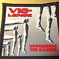 Vio-Lence - Patch - Vio-lence - Oppressing the Masses Patch