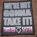 Twisted Sister - we're not gonna' take it patch