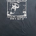 Dropdead - Fucking Assholes Don't Get It tshirt 1994