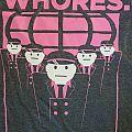 Whores. - TShirt or Longsleeve - Whores. Tshirt