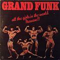 Grand Funk Railroad - All the Girls in the World Beware!!!