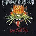 Infernal Majesty - None Shall Defy shirt