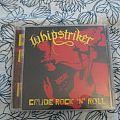 """Whipstriker  """"Crude Rock'n'Roll"""" CD Tape / Vinyl / CD / Recording etc"""