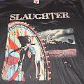 Slaughter - TShirt or Longsleeve - Slaughter stick it to ya 1990 unworn shirt