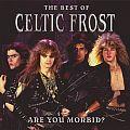 Celtic Frost – Are You Morbid? /  Delta Deluxe – CD 47 17980 Tape / Vinyl / CD / Recording etc