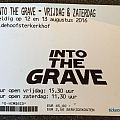 into the grave festival ticket for   2016 aug 12th + 13th