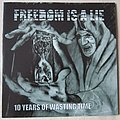 Freedom Is A Lie - 10 years of wasting time 10 inch LP Tape / Vinyl / CD / Recording etc