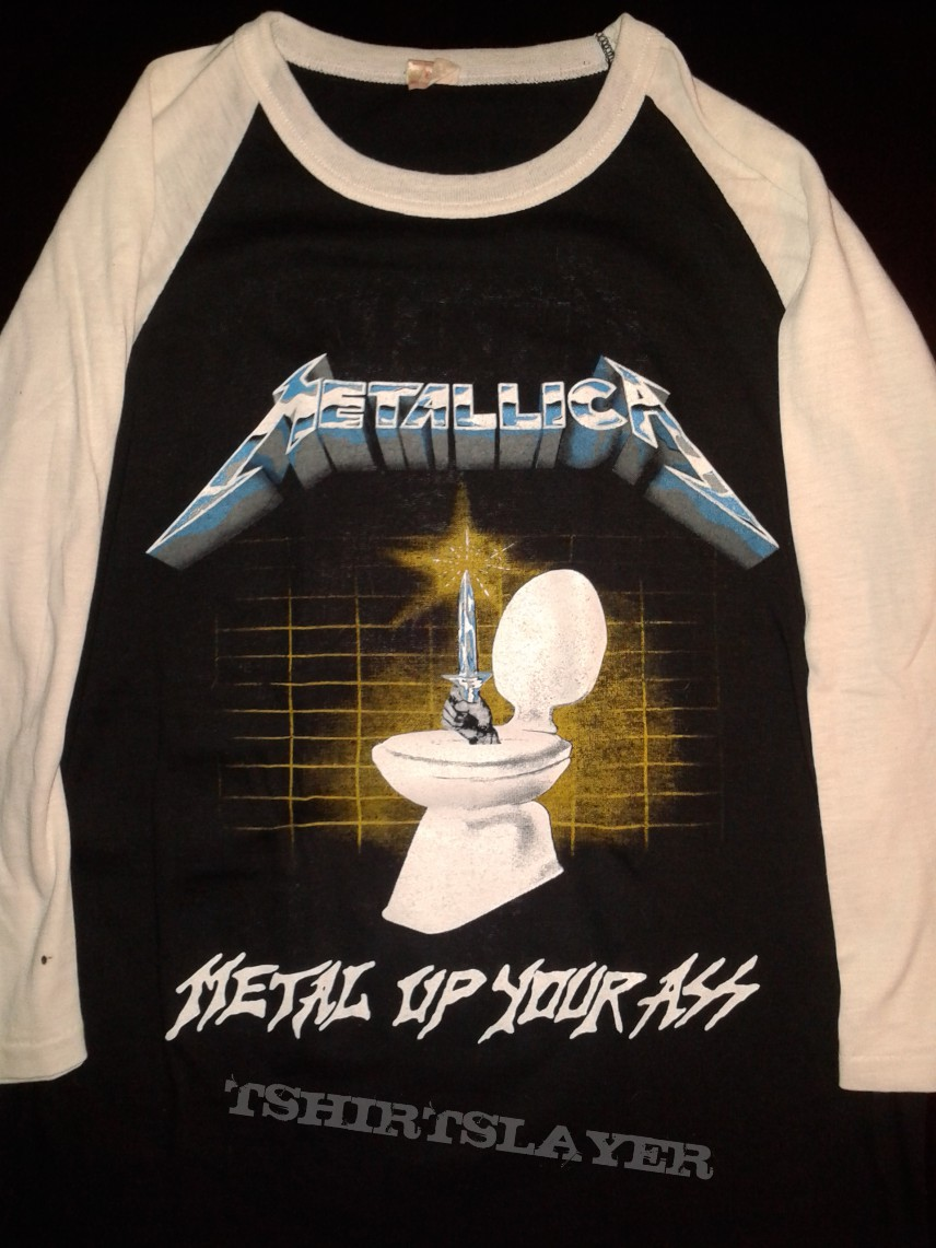 Metal up your ass metallica magnificent phrase