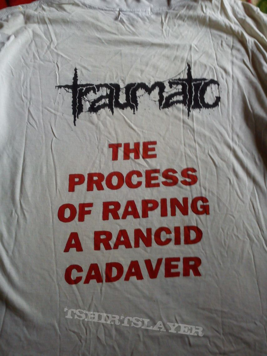 Traumatic - The Process of Raping a Rancid Cadaver