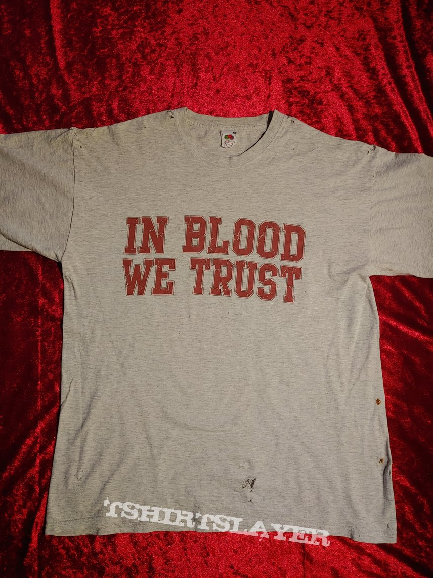 In Blood We Trust - T - Shirt