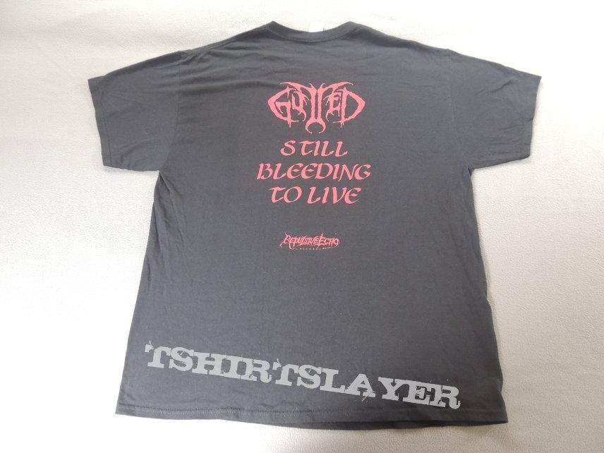 Gutted - Still Bleeding to Live Shirt