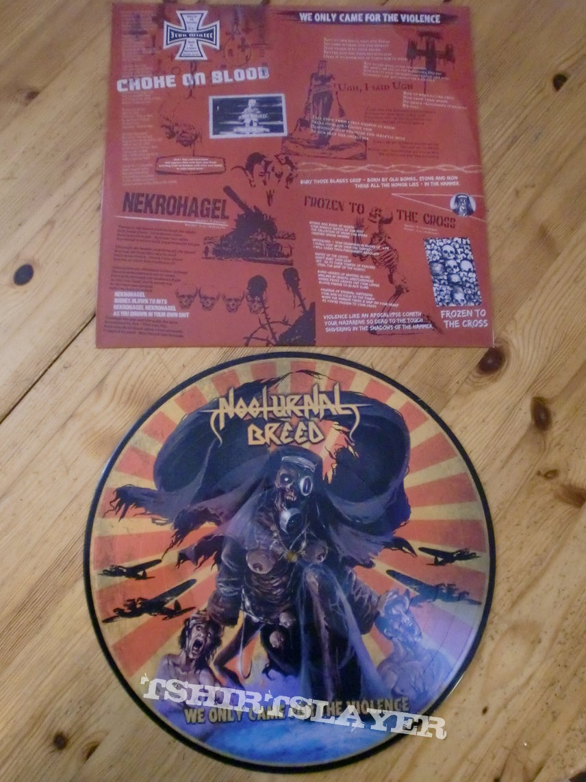 """Nocturnal Breed """" We Only Came For The Violence"""" Double Picture Vinyl"""
