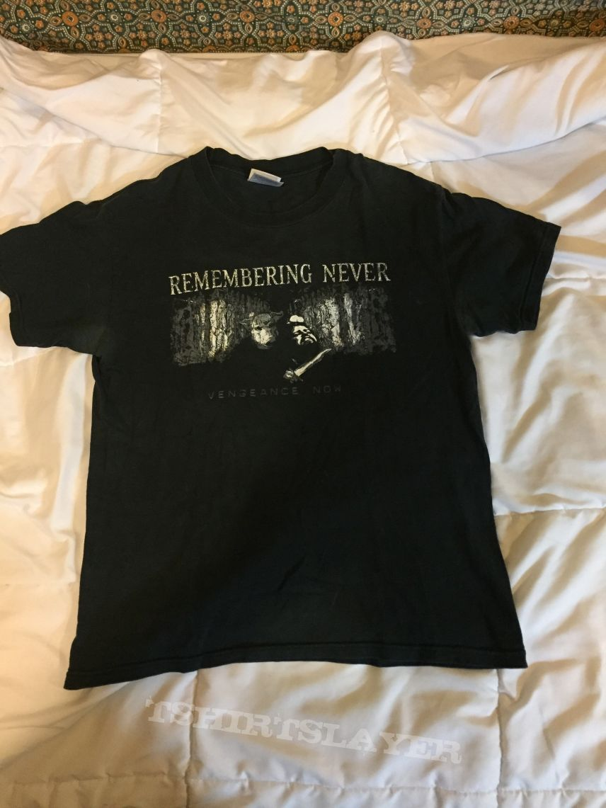 Remembering Never shirt
