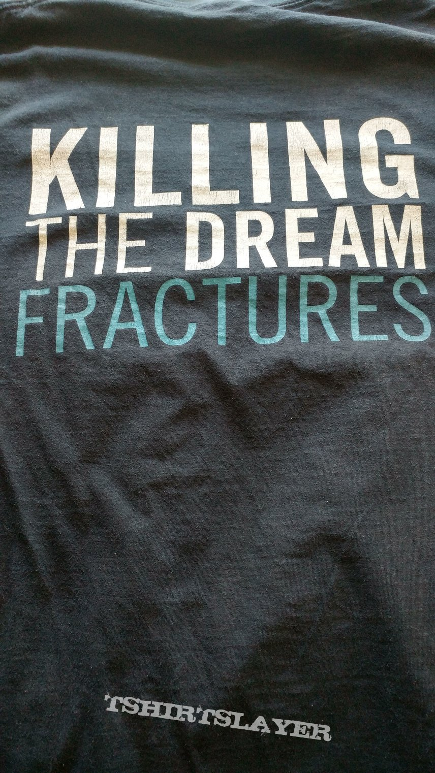Killing the Dream Fractures shirt