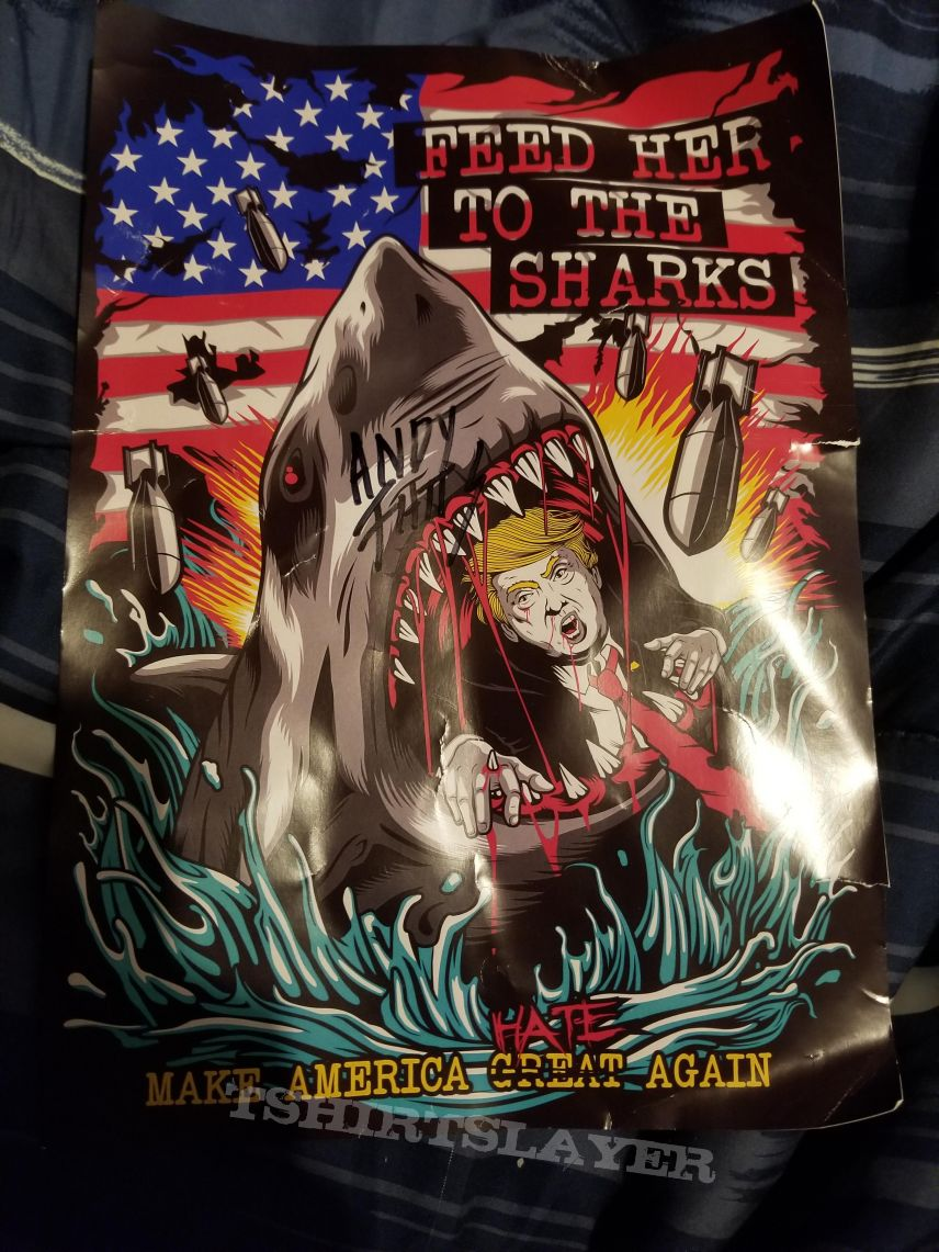 Feed Her to the Sharks Trump poster signed