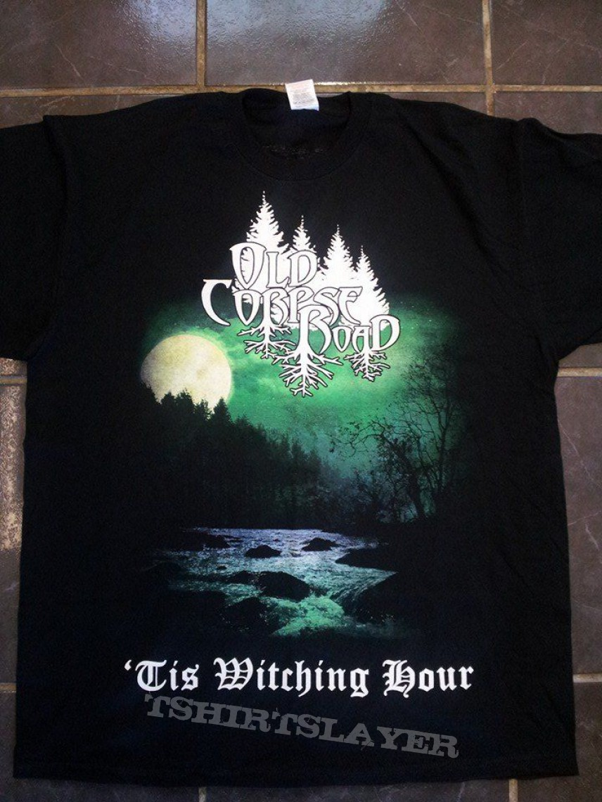 Old Corpse Road - 'Tis Witching Hour tshirt