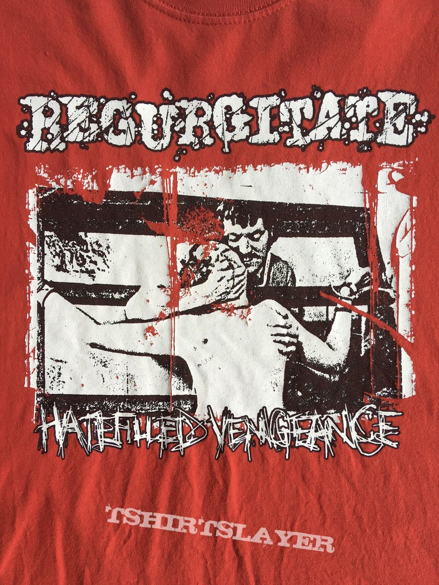 Regurgitate-hatefilled vengeance shirt