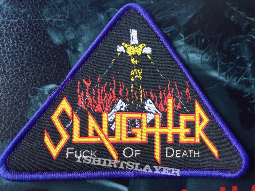 "Slaughter ""Fuck off Death""."