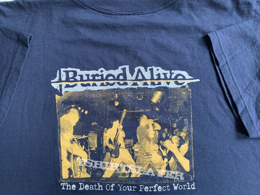 "Buried Alive ""Death Of Your Perfecf World"" Shirt"