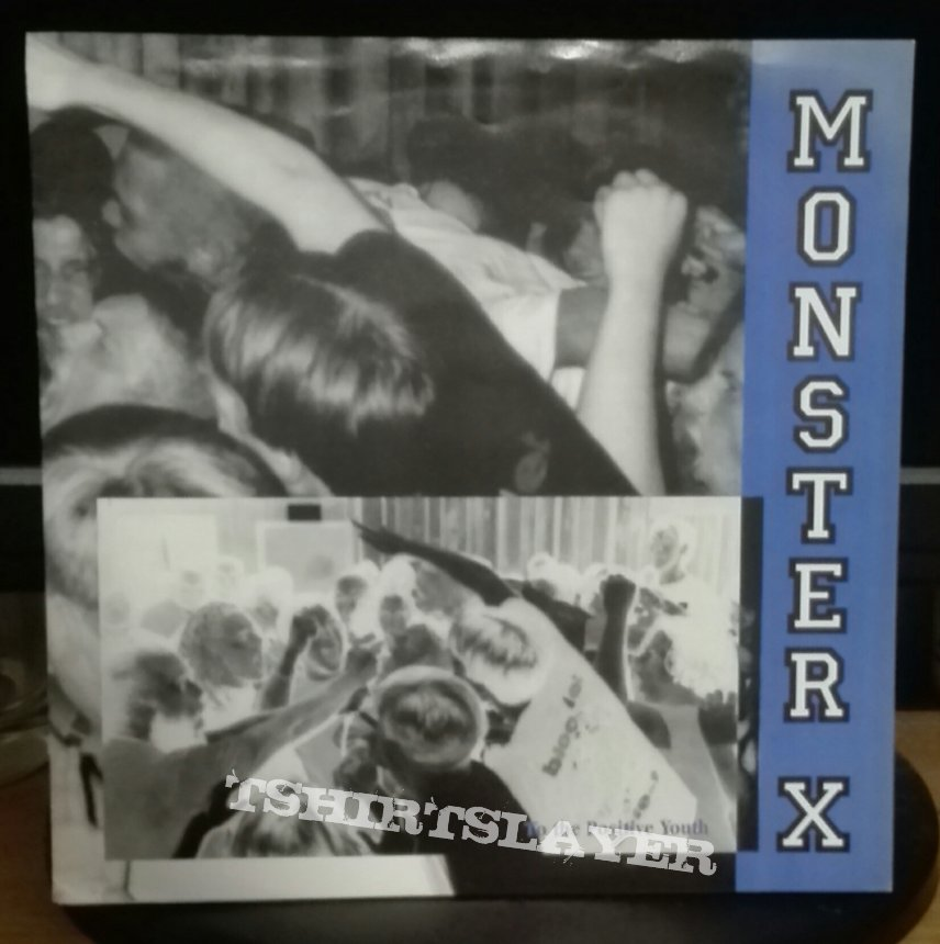"""Monster X- To the positive youth 7"""""""