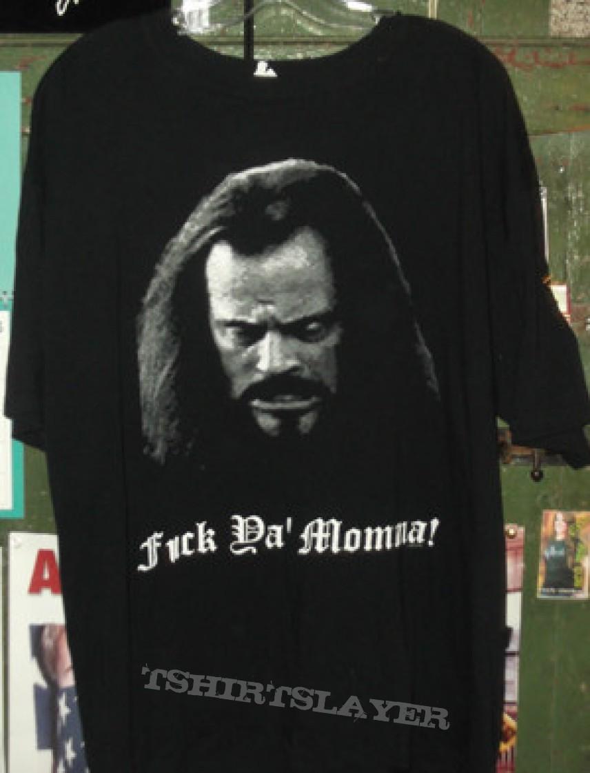 TShirt or Longsleeve - Glen Benton - Fuck Ya Momma Shirt