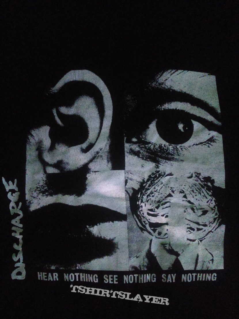 """Discharge - """"Hear Nothing See Nothing Say Nothing"""" Tee"""