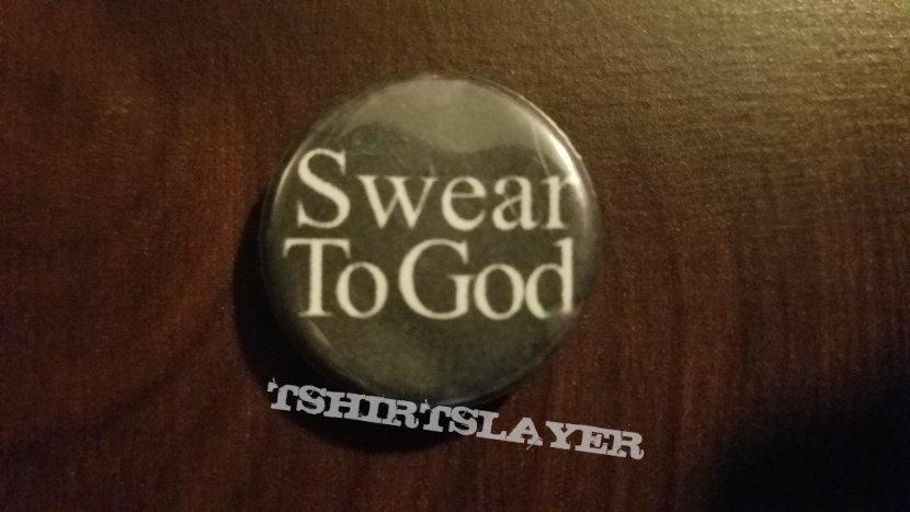 Swear To God Pin