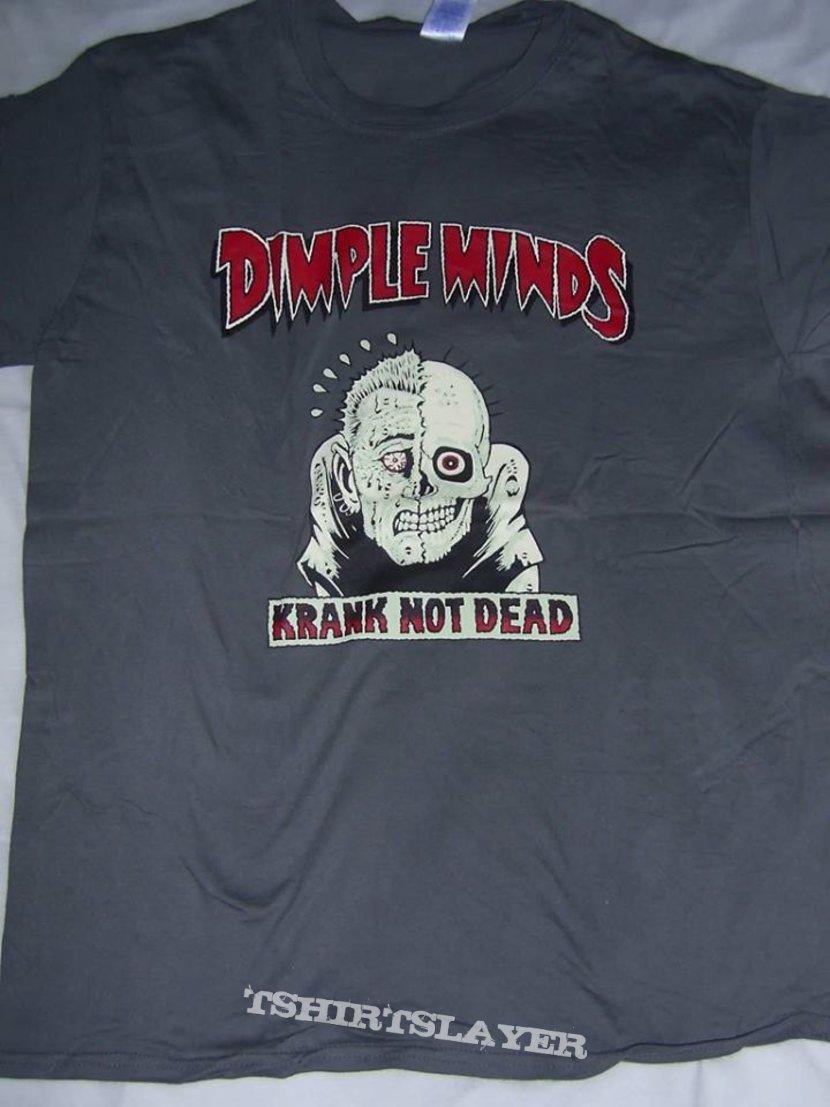Dimple Minds Shirt Krank not dead