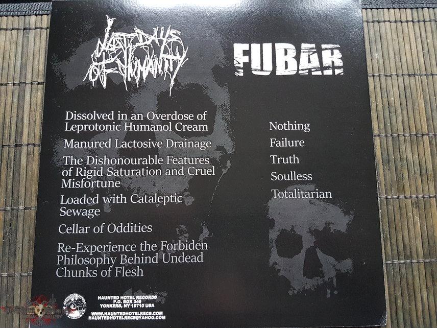 F.U.B.A.R. / Last Days Of Humanity Split