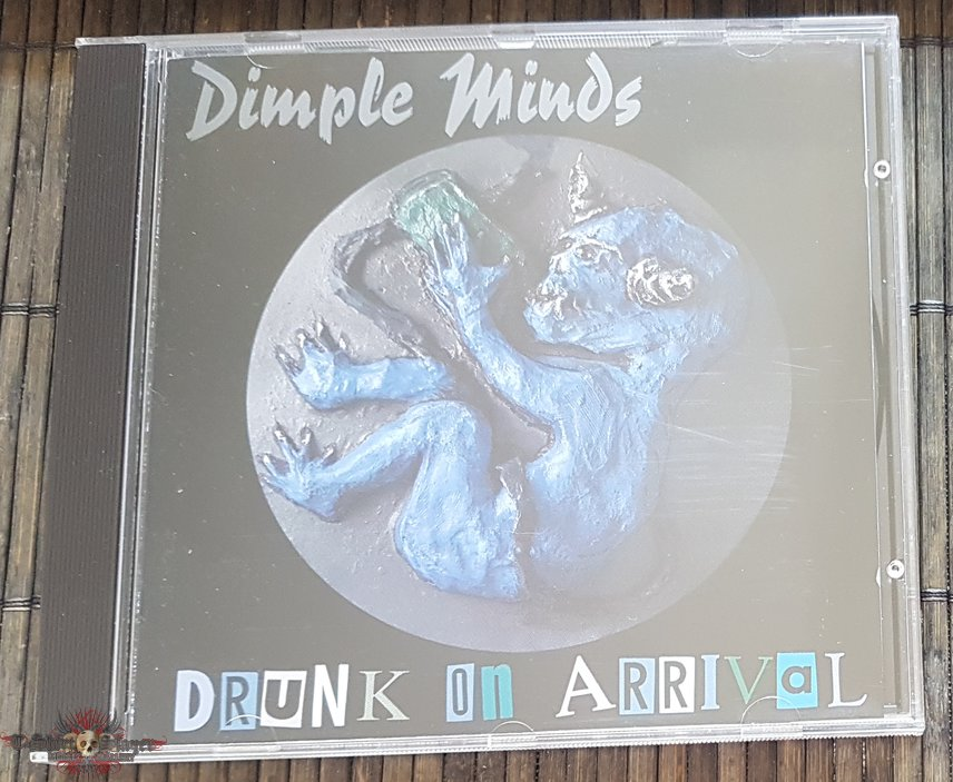 Dimple Minds Drunk on arrival