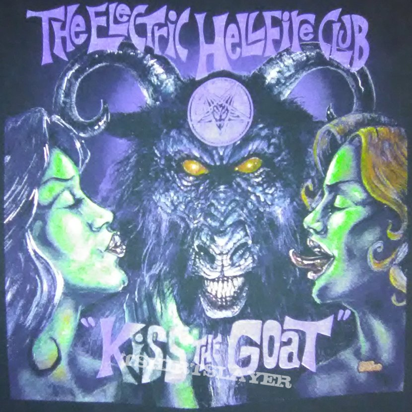 The Electric Hellfire Club - Kiss the Goat t-shirt