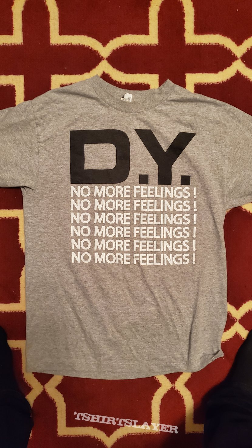 No More Feelings Black White Gray shirt